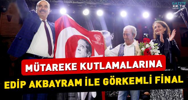 MÜTAREKE KUTLAMALARINA EDİP AKBAYRAM İLE GÖRKEMLİ...