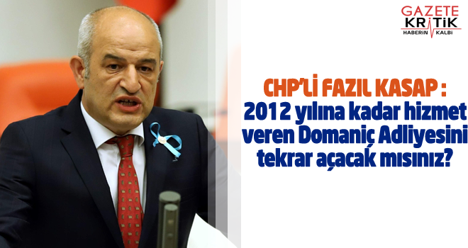 CHP'Lİ FAZIL KASAP :2012 yılına kadar hizmet veren...