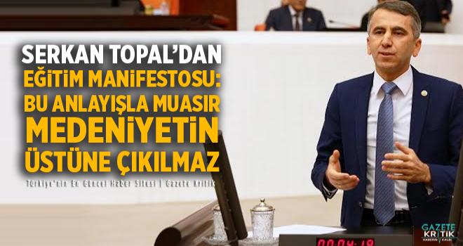 CHP'Lİ Serkan Topal'dan Eğitim Manifestosu: Bu anlayışla...