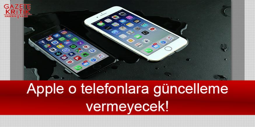 Apple o telefonlara güncelleme vermeyecek!