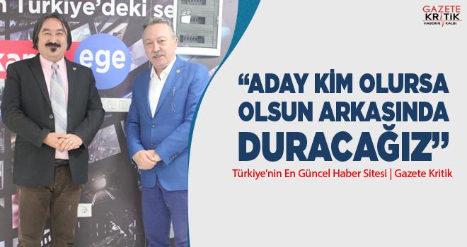 CHP'Lİ TACETTİN BAYIR:ADAY KİM OLURSA OLSUN ARKASINDA...