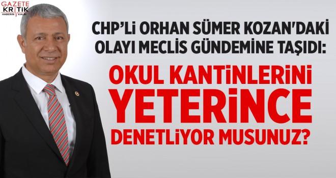 SÜMER KOZAN'DAKİ OLAYI MECLİS GÜNDEMİNE TAŞIDI:...