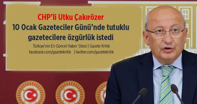 CHP'li Çakırözer 10 Ocak Gazeteciler Günü'nde...
