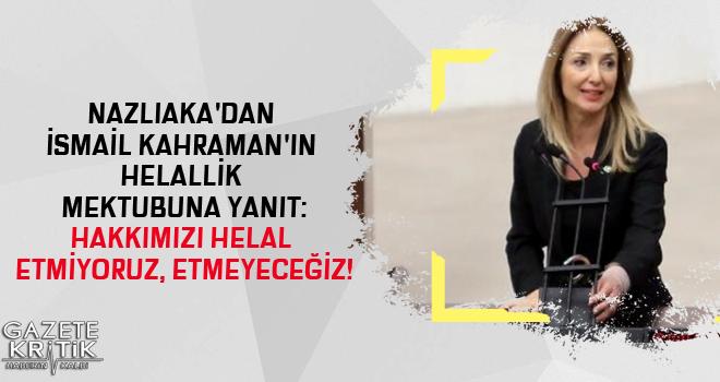 NAZLIAKA'DAN İSMAİL KAHRAMAN'IN HELALLİK MEKTUBUNA...