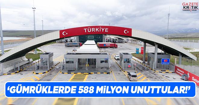 CHP'Lİ GÜRER:Gümrüklerde 588 milyon unuttular