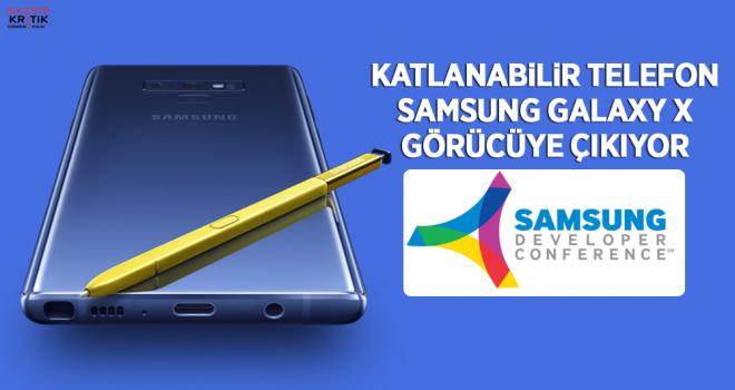 Samsung'un katlanabilir telefonu Galaxy X görücüye...
