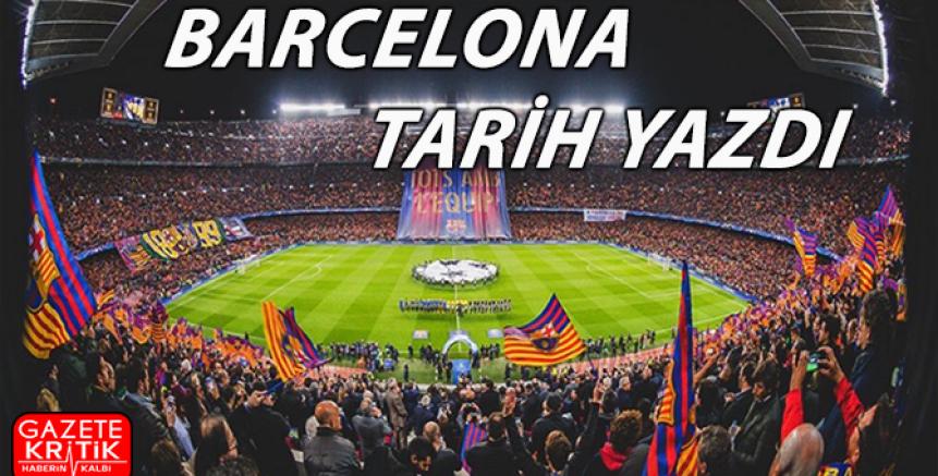 Barcelona yine tarih yazdı!