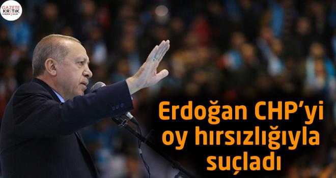 Erdoğan CHP'yi oy hırsızlığıyla suçladı