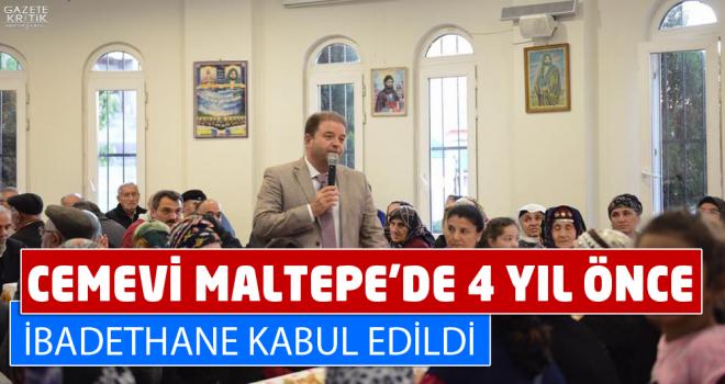 Cemevi Maltepe'de 4 yıl önce ibadethane kabul edildi