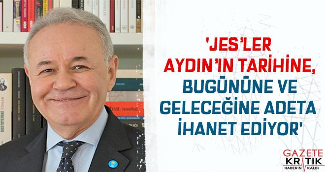 'JES'LER AYDIN'IN TARİHİNE, BUGÜNÜNE VE GELECEĞİNE...