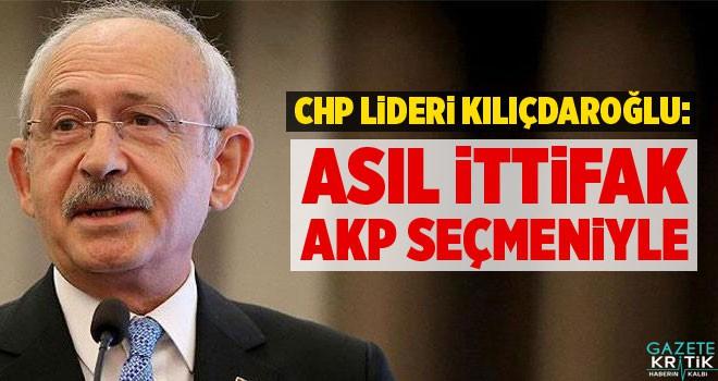 Kılıçdaroğlu: Biz asıl ittifakı AKP seçmeniyle...