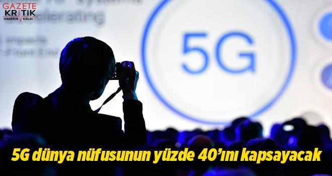 5G dünya nüfusunun yüzde 40'ını kapsayacak