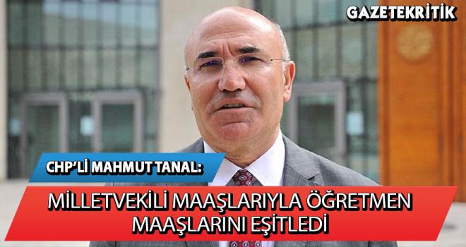 CHP'Lİ TANAL, MİLLETVEKİLİ MAAŞLARIYLA ÖĞRETMEN...