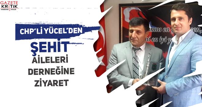 CHP'li Deniz YÜCEL'DEN ŞEHİT AİLELERİ DERNEĞİNE...