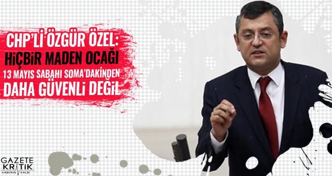 CHP'li Özgür Özel'den Kilimli kazası sonrası...