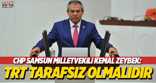 CHP'li Kemal Zeybek: TRT TARAFSIZ OLMALIDIR