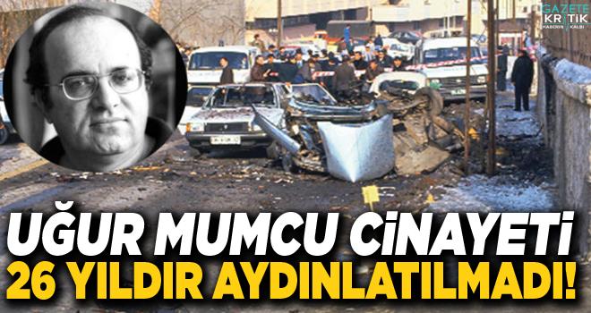 Uğur Mumcu cinayeti 26 yıldır aydınlatılmadı!