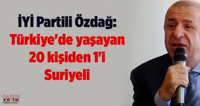 İYİ Partili Özdağ: Türkiye'de yaşayan 20 kişiden...