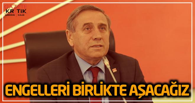 CHP GENEL BAŞKAN YARDIMCISI YILDIRIM KAYA: ENGELLERİ...