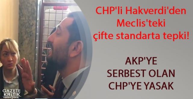 CHP'li Hakverdi'den Meclis'teki çifte standarta tepki!