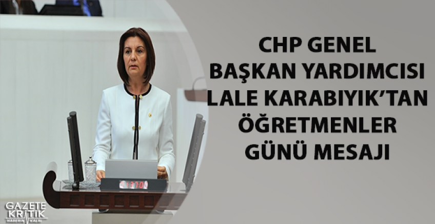 CHP'li Karabıyık'tan Öğretmenler Günü mesajı
