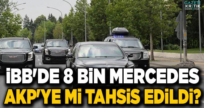 İBB'de 8 bin Mercedes AKP'ye mi tahsis edildi?