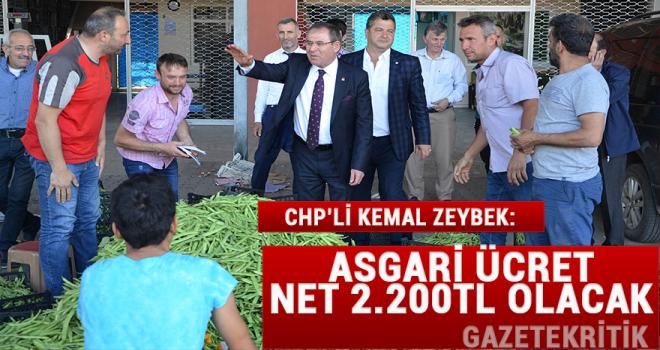 CHP'Lİ KEMAL ZEYBEK:ASGARİ ÜCRET NET 2.200TL OLACAK