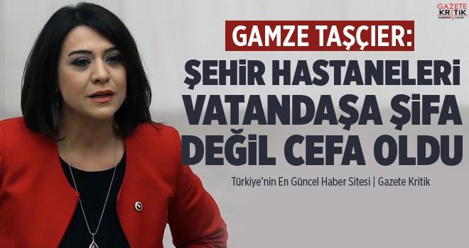 GAMZE TAŞÇIER; ŞEHİR HASTANELERİ VATANDAŞA ŞİFA...