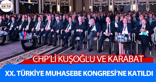 CHP'li Kuşoğlu ve Karabat, XX. Türkiye Muhasebe...