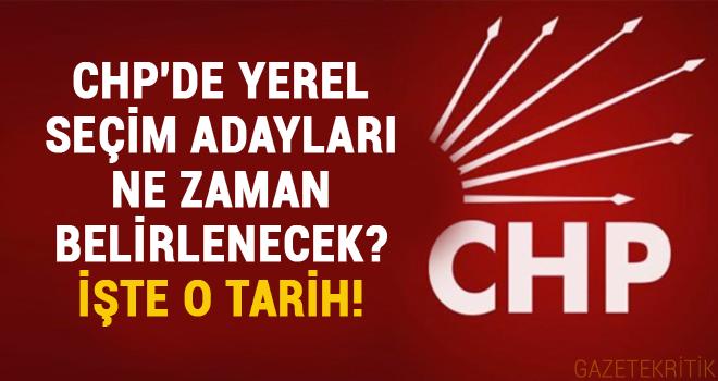 CHP'DE YEREL SEÇİM ADAYLARI NE ZAMAN BELİRLENECEK?...