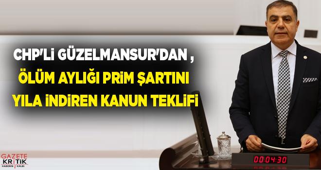 CHP'Lİ GÜZELMANSUR'DAN ,Ölüm aylığı prim şartını...