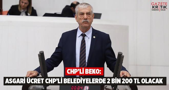 CHP'Lİ BEKO: ASGARİ ÜCRET CHP'Lİ BELEDİYELERDE...