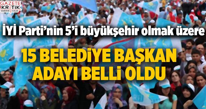 İYİ Parti'nin 15 belediye başkan adayı belli oldu