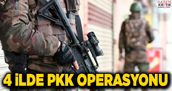 4 ilde PKK operasyonu