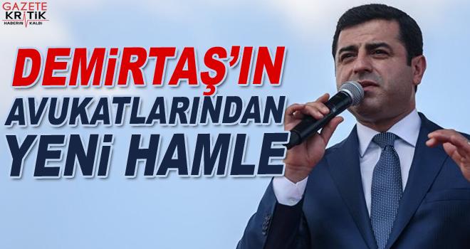 Selahattin Demirtaş'ın avukatlarından yeni hamle:...