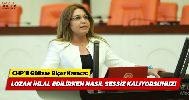 CHP GENEL BAŞKAN YARDIMCISI GÜLİZAR BİÇER KARACA'DAN...