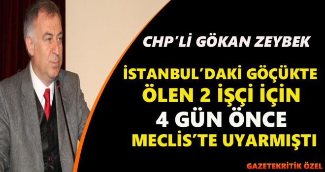 CHP'Lİ GÖKAN ZEYBEK, BUGÜNKÜ İŞÇİ ÖLÜMLELERİ...