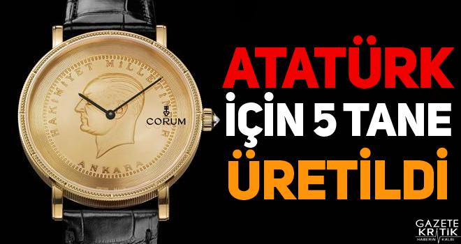 Atatürk için 5 tane üretildi