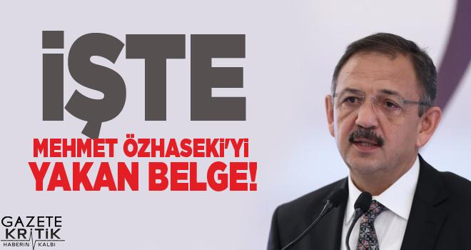 İşte Mehmet Özhaseki'yi yakan belge!