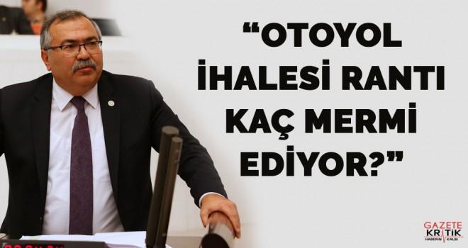 CHP'Lİ SÜLEYMAN BÜLBÜL: OTOYOL İHALESİ RANTI...
