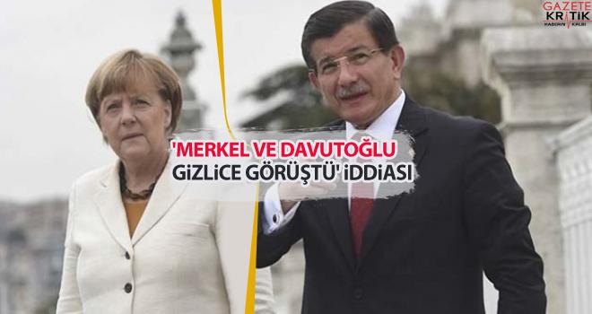 'Merkel ve Davutoğlu gizlice görüştü' iddiası