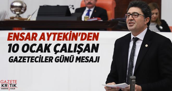 ENSAR AYTEKİN'DEN 10 OCAK ÇALIŞAN GAZETECİLER...