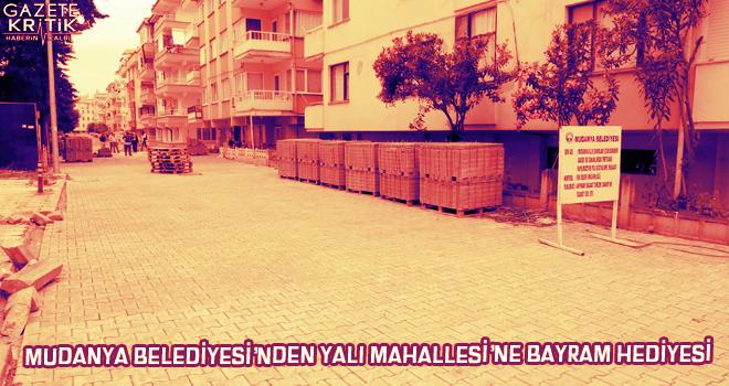 MUDANYA BELEDİYESİ'NDEN YALI MAHALLESİ'NE BAYRAM...