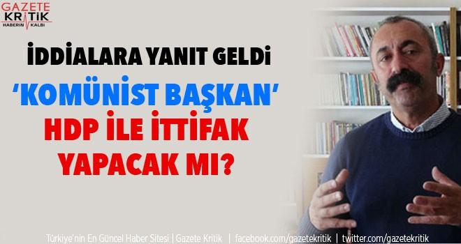 Komünist Başkan HDP ile ittifak yapacak mı ?