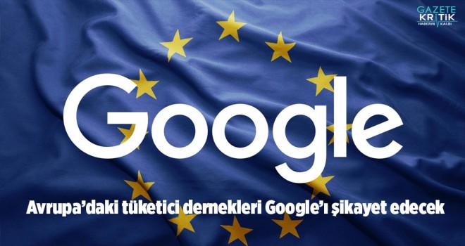 Avrupa'daki tüketici dernekleri Google'ı şikayet...