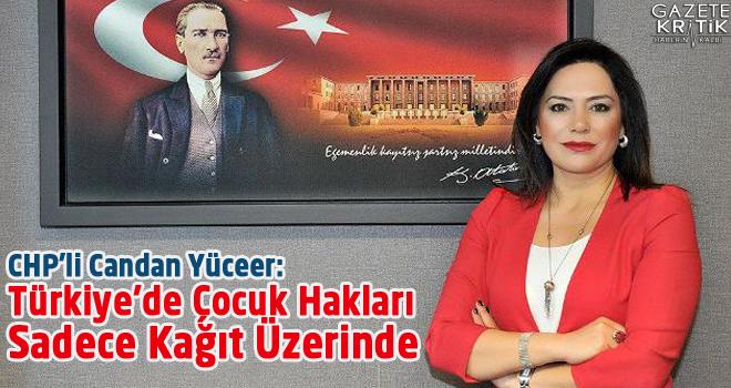 CHP'li Candan Yüceer: Türkiye'de Çocuk Hakları...