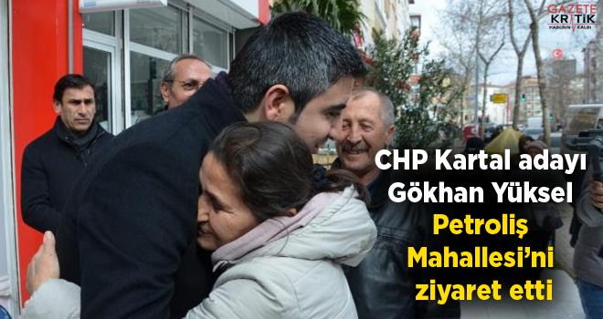 CHP Kartal adayı Gökhan Yüksel Petroliş Mahallesi'ni...