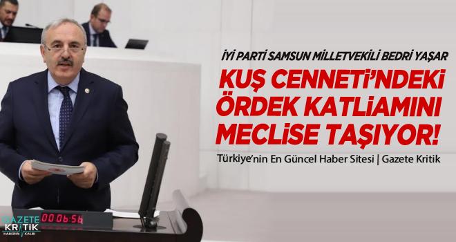 İYİ PARTİ SAMSUN MİLLETVEKİLİ BEDRİ YAŞAR...