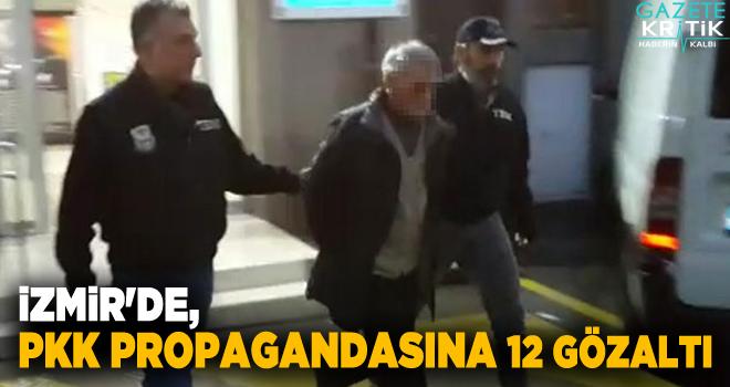 İzmir'de, PKK propagandasına 12 gözaltı