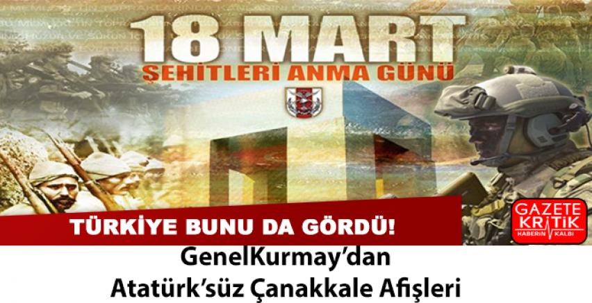 GenelKurmay'dan Atatürk'süz Çanakkale Afişleri